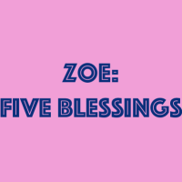Zoe: Five Blessings in My Life